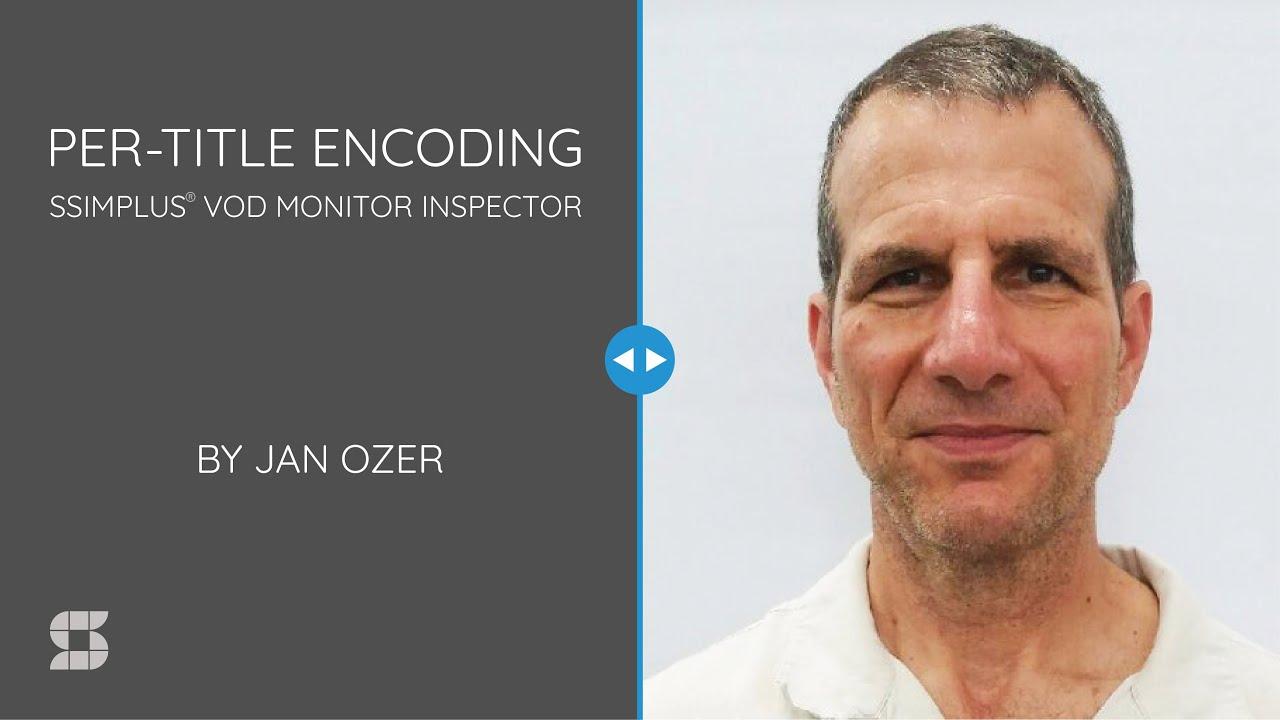 Per-title encoding intro slide with Jan Ozer's headshot